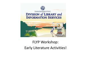 FLYP Workshop: Early Literature Activities!