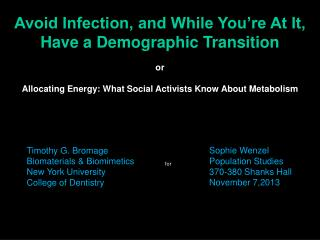 Timothy G. Bromage Biomaterials & Biomimetics New York University College of Dentistry