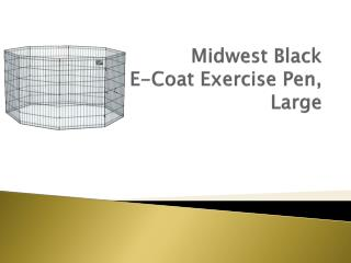 Midwest Black  E-Coat Exercise Pen,  Large