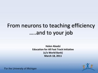 From neurons to teaching efficiency  �..and to your job