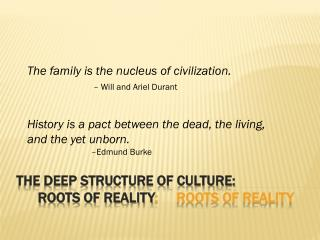 The Deep Structure of Culture:       Roots of Reality :  	Roots of Reality