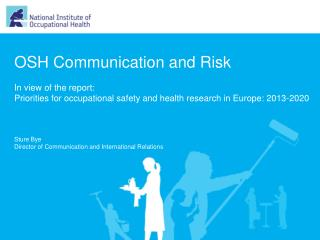 OSH  Communication  and Risk In  view of the report :  Priorities  for  occupational safety  and  health research  in