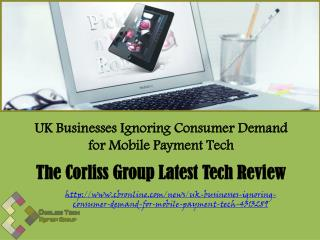 The Corliss Group Latest Tech Review: UK Businesses Ignoring