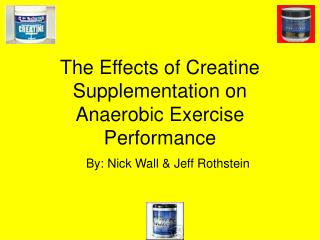 the effects of creatine supplementation on anaerobic exercise ...