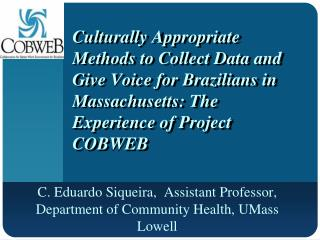 Culturally Appropriate  Methods to Collect Data and Give Voice for Brazilians in Massachusetts: The Experience of Proje