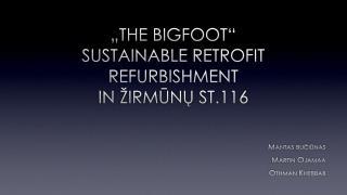 """THE  bigfoot "" Sustainable  retrofit Refurbishment in  Žirmūnų st.11 6"