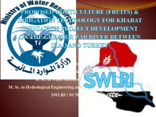By: Saddam Qahtan Waheed B. Sc. in Water Resources Engineering (2007) M. Sc. in Hydrological Engineering and Remote Sen