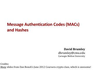 Message Authentication Codes (MACs) and Hashes