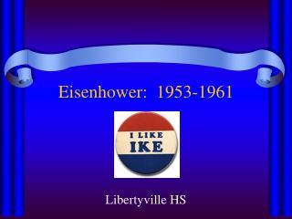Eisenhower:  1953-1961