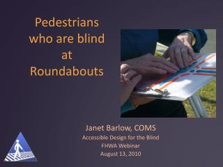 Pedestrians  who are blind at  Roundabouts