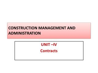 CONSTRUCTION MANAGEMENT AND ADMINISTRATION