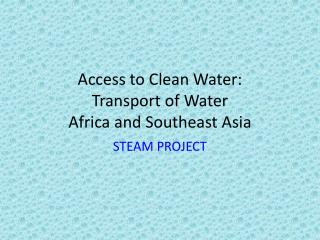 Access to Clean Water: Transport of Water Africa and Southeast Asia