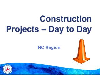 Construction Projects � Day to Day