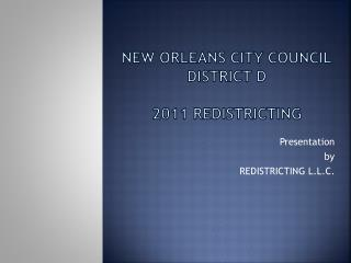 New Orleans City council District D  2011  REDISTRICTING