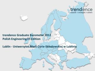 trendence Graduate Barometer  2012 Polish Engineering/IT  Edition Lublin - Uniwersytet Marii Curie-Skłodowskiej w Lubli
