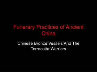 Funerary Practices of Ancient China