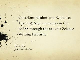 Q uestions, Claims and Evidence: Teaching Argumentation in the NGSS through the use of a Science Writing Heuristic