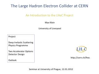 The Large  Hadron  Electron  Collider at CERN A n  I ntroduction  to the LHeC  Project