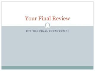 Your Final Review