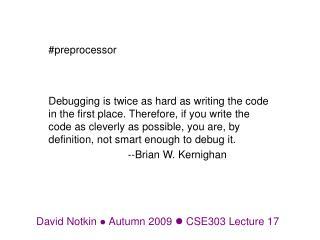 David Notkin   Autumn 2009   CSE303 Lecture  17