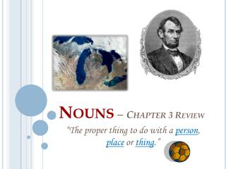 Nouns  –  Chapter  3 Review