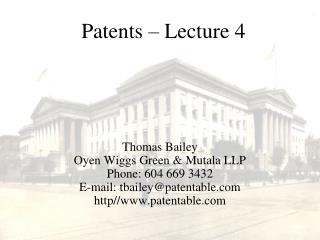 Thomas Bailey Oyen Wiggs Green & Mutala LLP Phone: 604 669 3432 E-mail: tbailey@patentable.com http//www.patentable.com