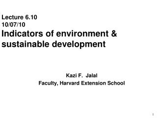 Lecture  6.10 10/07/10 Indicators of environment & sustainable development