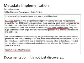 Metadata Implementation Ted Habermann NOAA National Geophysical Data Center