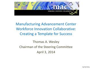 Manufacturing Advancement Center Workforce Innovation Collaborative: Creating a Template for Success
