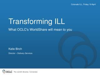 Transforming ILL