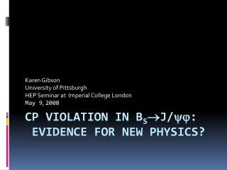 CP Violation in B s J/:  Evidence for New Physics?