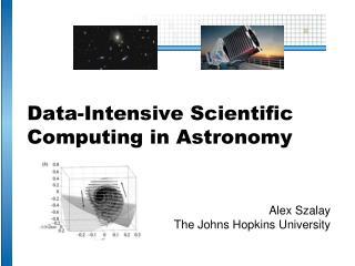 Data-Intensive  Scientific  Computing in Astronomy