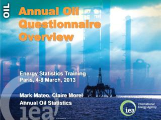Annual Oil Questionnaire Overview