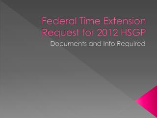 Federal Time Extension Request for 2012 HSGP