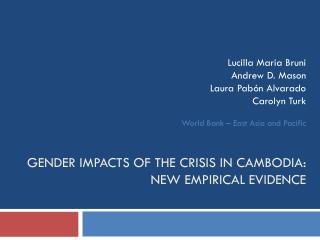 Gender impacts of the crisis in Cambodia: new empirical evidence