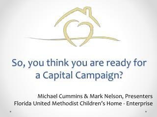 So, you think you are ready for a Capital Campaign?