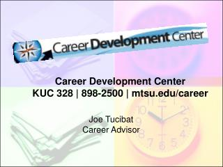 Career Development Center KUC 328 | 898-2500 | mtsu.edu/career