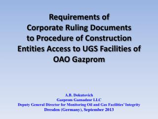 Requirements of Corporate Ruling  Documents to Procedure of Construction Entities Access to UGS Facilities of OAO Gazpr