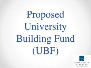 Proposed University Building Fund (UBF)