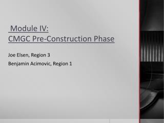Module IV:  CMGC  Pre-Construction Phase