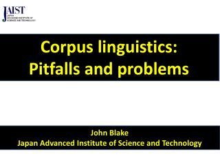John Blake  Japan Advanced Institute of Science and Technology