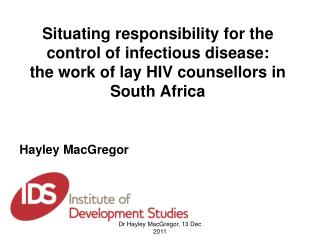 Situating responsibility for the control of infectious disease:  the work of lay HIV counsellors in South Africa