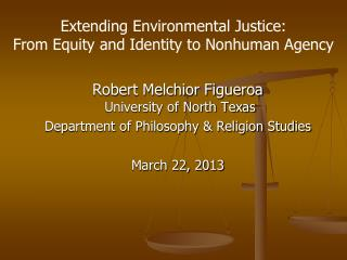 Robert Melchior Figueroa  University of North Texas Department of Philosophy & Religion Studies March 22, 2013