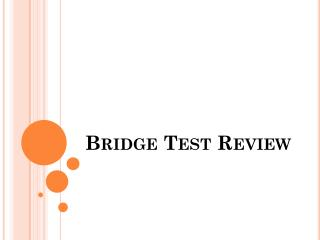 Bridge Test Review