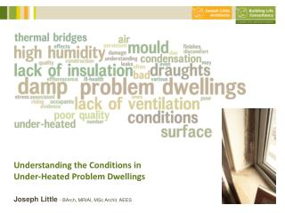 Understanding the Conditions in Under-Heated Problem Dwellings