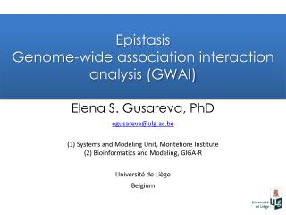Epistasis Genome-wide association interaction analysis (GWAI)