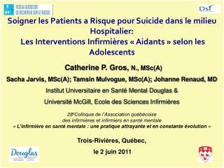 Soigner les Patients  a Risque pour Suicide dans le milieu Hospitalier:  Les Interventions  I nfirmière s  «Aidants»