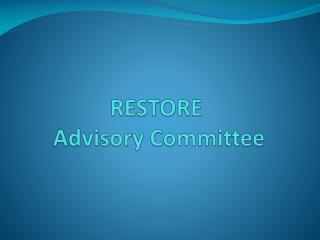 RESTORE  Advisory Committee