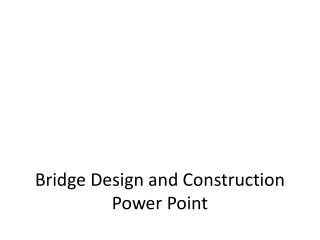 Bridge Design and Construction Power Point