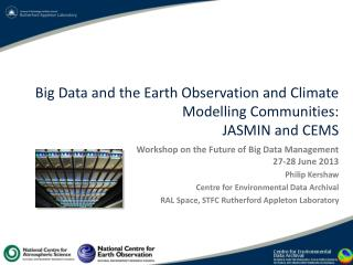 Big Data and the Earth Observation and Climate  Modelling  Communities: JASMIN and CEMS